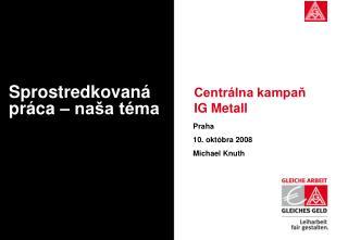 Centrálna kampaň   IG Metall