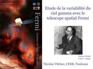 Enrico Fermi 1901 - 1954