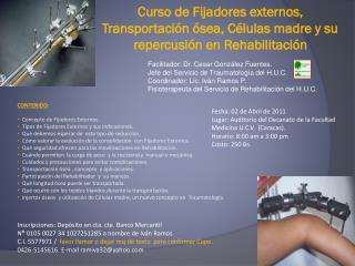 Curso de Fijadores externos, Transportación ósea, Células madre y su repercusión en Rehabilitación