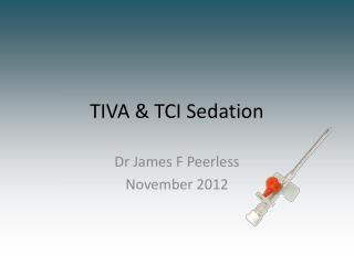 TIVA & TCI Sedation