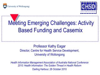 Meeting Emerging Challenges: Activity Based Funding and Casemix