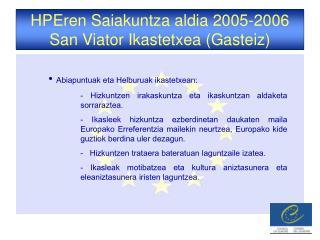 HPEren Saiakuntza aldia 2005-2006 San Viator Ikastetxea (Gasteiz)