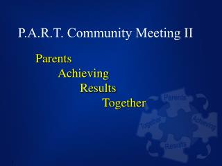 P.A.R.T. Community Meeting II