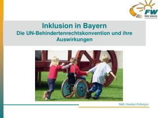Inklusion in Bayern Die UN-Behindertenrechtskonvention und ihre Auswirkungen