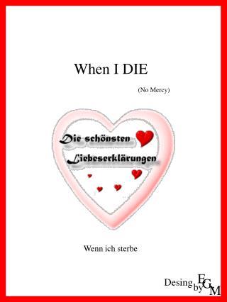 Wenn ich sterbe