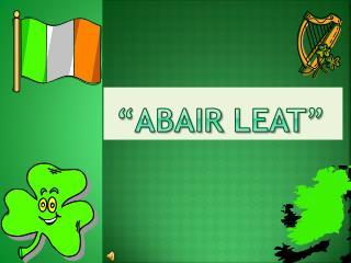 """"""" Abair Leat """""""