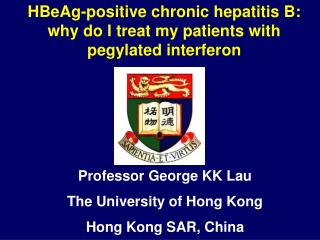 Professor  George KK Lau The University of Hong Kong Hong Kong SAR, China