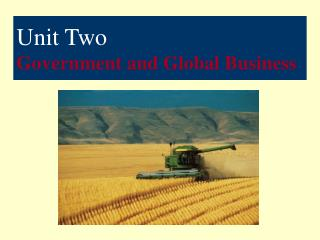 Unit Two Government and Global Business
