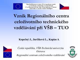 Vznik Regionálního centra celoživotního technického vzdělávání při VŠB – TUO