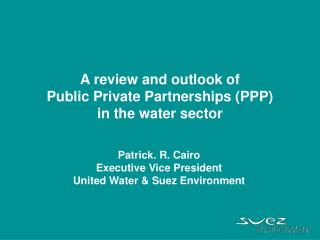 A review and outlook of  Public Private Partnerships (PPP)  in the water sector
