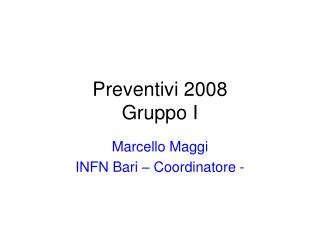 Preventivi 2008 Gruppo I