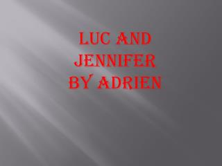 Luc and  Jennifer  by  Adrien