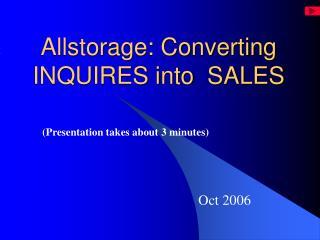 Allstorage: Converting INQUIRES into  SALES