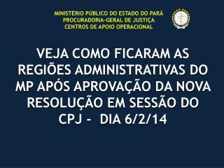 MINISTÉRIO PÚBLICO DO ESTADO DO  PARÁ PROCURADORIA-GERAL DE JUSTIÇA CENTROS DE APOIO OPERACIONAL
