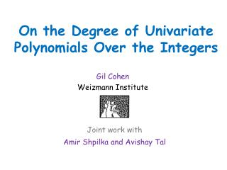 On the Degree of Univariate Polynomials Over the Integers