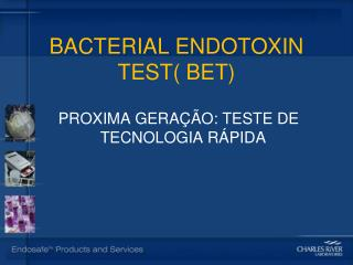 BACTERIAL ENDOTOXIN TEST( BET)