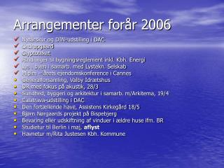 Arrangementer forår 2006