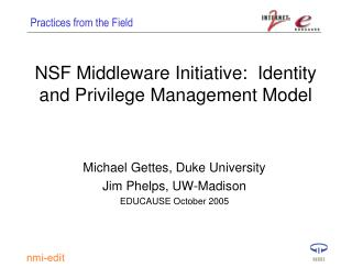 NSF Middleware Initiative:  Identity and Privilege Management Model
