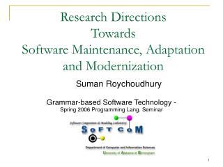Research Directions  Towards  Software Maintenance, Adaptation  and Modernization