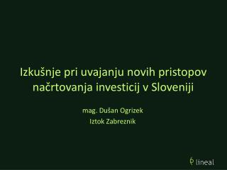 Izkušnje pri uvajanju novih pristopov načrtovanja investicij v Sloveniji