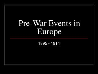 Pre-War Events in Europe