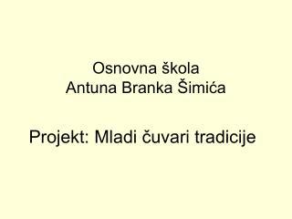 Osnovna �kola  Antuna Branka �imi?a
