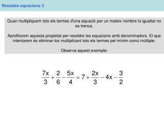 Resoldre equacions 3