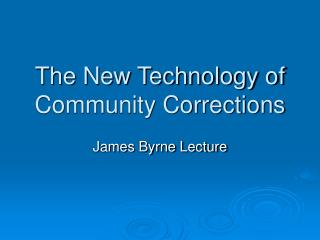 The New Technology of Community Corrections