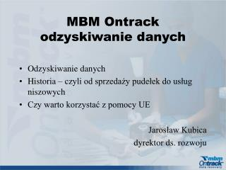 MBM Ontrack  odzyskiwanie danych