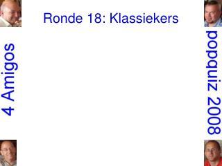 Ronde 18: Klassiekers