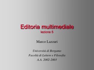 Marco Lazzari Università di Bergamo Facoltà di Lettere e Filosofia A.A. 2002-2003