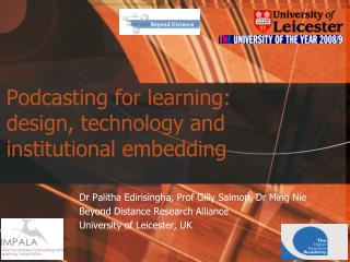 Podcasting for learning:  design, technology and institutional embedding