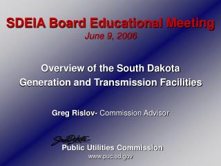 SDEIA Board Educational Meeting June 9, 2006
