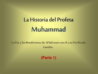 La Historia del Profeta  Muhammad
