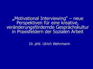 Motivational Interviewing    neue Perspektiven f r eine kreative, ver nderungsf rdernde Gespr chskultur in Praxisfelder