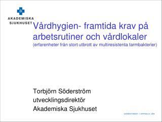 Torbjörn Söderström utvecklingsdirektör Akademiska Sjukhuset