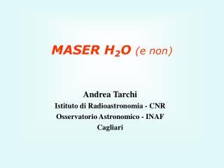 MASER H 2 O  (e non)