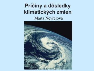 Príčiny a dôsledky klimatických zmien