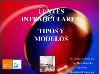 LENTES INTRAOCULARES: TIPOS Y MODELOS