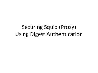 Securing Squid Proxy Using Digest Authentication