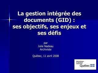 La gestion intégrée des documents (GID) :  ses objectifs, ses enjeux et ses défis