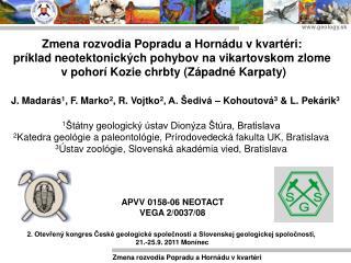 J. Madarás 1 , F. Marko 2 , R. Vojtko 2 , A. Šedivá – Kohoutová 3 &  L. Pekárik 3