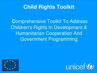 Child Rights Toolkit    Comprehensive Toolkit To Address Childrens Rights In Development  Humanitarian Cooperation And G