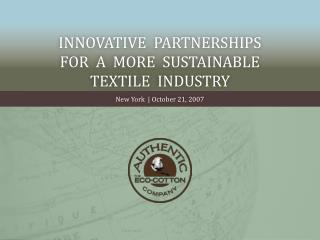 Innovative  partnerships  for  a  more  sustainable  textile  industry