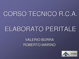 CORSO TECNICO R.C.A.  ELABORATO PERITALE