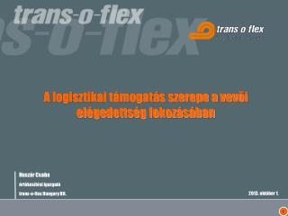 Huszár Csaba értékesítési igazgató trans-o-flex Hungary Kft.