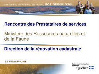 Rencontre des Prestataires de services Ministère des Ressources naturelles et  de la Faune