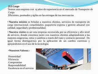 JLE Cargo Somos una empresa con  15 años de experiencia en el mercado de Transporte de Carga.