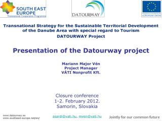 Presentation of the Datourway project Mariann Major Vén Project Manager VÁTI Nonprofit Kft.
