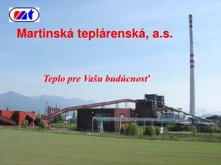 Martinská teplárenská, a.s.
